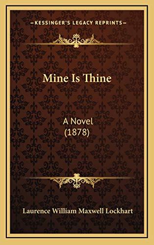 9781166642228: Mine Is Thine: A Novel (1878)