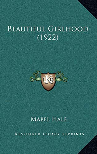 9781166642259: Beautiful Girlhood (1922)