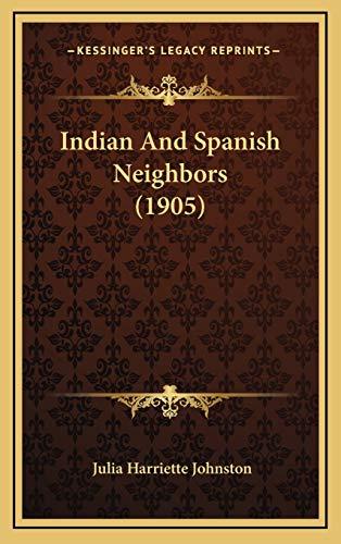 9781166642792: Indian And Spanish Neighbors (1905)