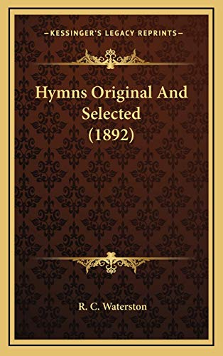 9781166643492: Hymns Original And Selected (1892)