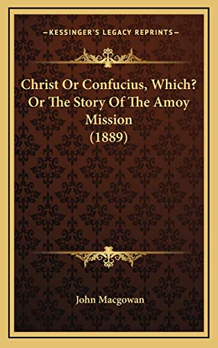 9781166645076: Christ or Confucius, Which? or the Story of the Amoy Mission (1889)
