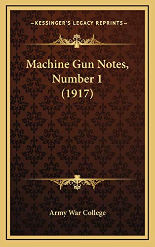 9781166645267: Machine Gun Notes, Number 1 (1917)