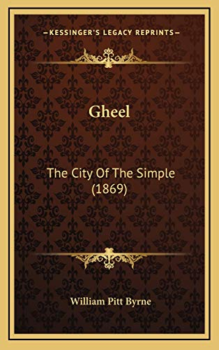 9781166645465: Gheel: The City Of The Simple (1869)