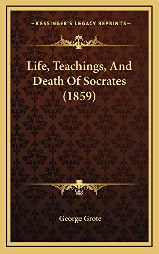 9781166646820: Life, Teachings, And Death Of Socrates (1859)