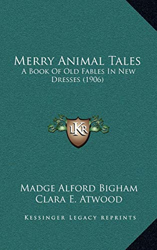 9781166648350: Merry Animal Tales: A Book Of Old Fables In New Dresses (1906)