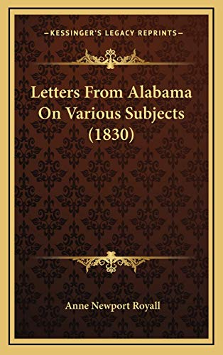 9781166649173: Letters From Alabama On Various Subjects (1830)
