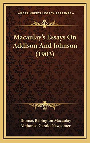 macaulay s essays on addison and johnson  9781166650353 macaulay s essays on addison and johnson