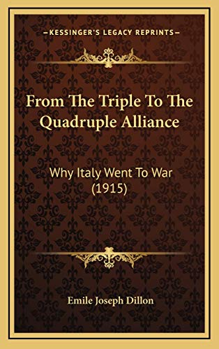 9781166650605: From The Triple To The Quadruple Alliance: Why Italy Went To War (1915)