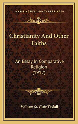 9781166650735: Christianity And Other Faiths: An Essay In Comparative Religion (1912)