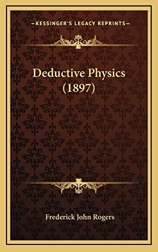 9781166653088: Deductive Physics (1897)