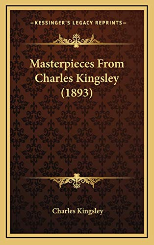 9781166654092: Masterpieces From Charles Kingsley (1893)