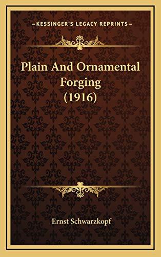 9781166654610: Plain And Ornamental Forging (1916)