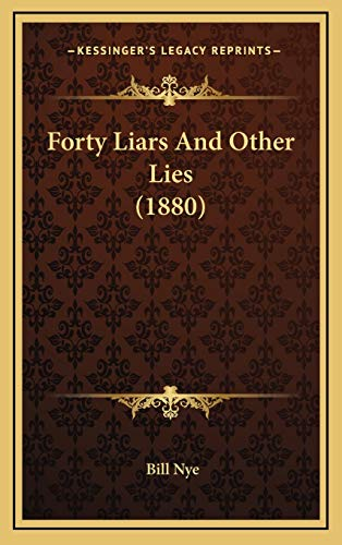 9781166657956: Forty Liars And Other Lies (1880)
