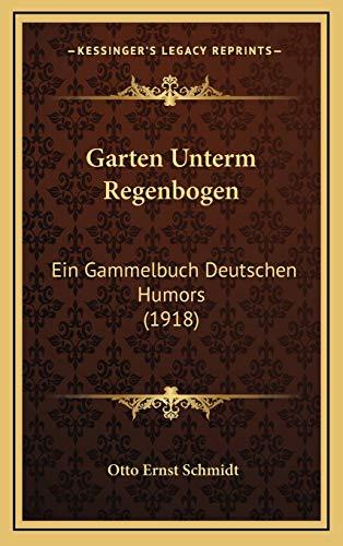 9781166660741: Garten Unterm Regenbogen: Ein Gammelbuch Deutschen Humors (1918)