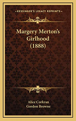 Margery Merton's Girlhood (1888): Alice Corkran, Gordon