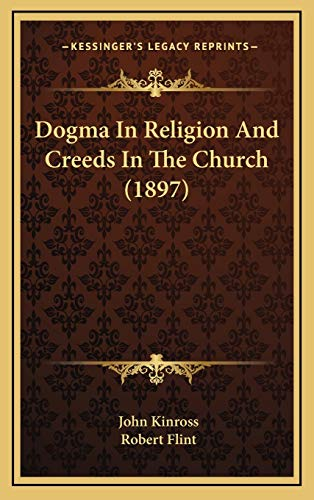 9781166663919: Dogma In Religion And Creeds In The Church (1897)