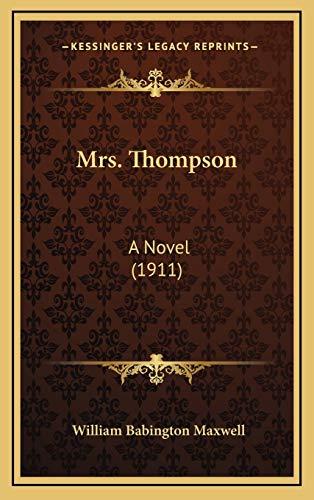 9781166665999: Mrs. Thompson: A Novel (1911)
