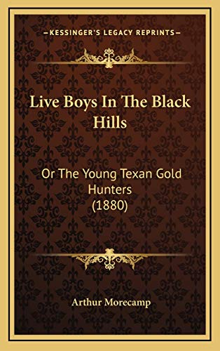 Live Boys In The Black Hills: Or