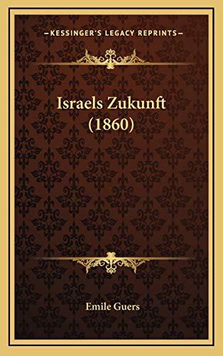 9781166667047: Israels Zukunft (1860) (German Edition)