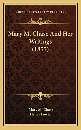 9781166667122: Mary M. Chase and Her Writings (1855)