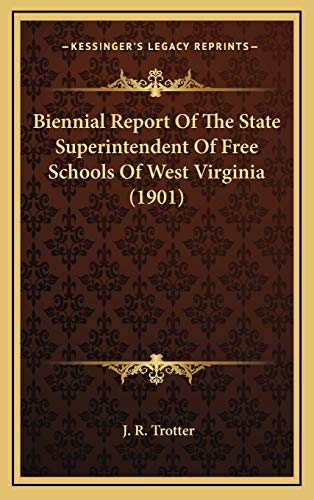 9781166667849: Biennial Report Of The State Superintendent Of Free Schools Of West Virginia (1901)