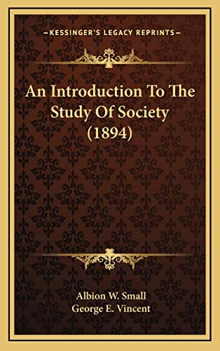 9781166667917: An Introduction To The Study Of Society (1894)