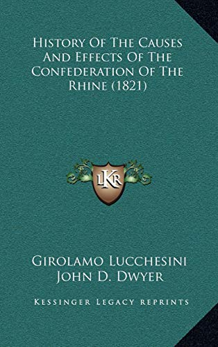 9781166668433: History Of The Causes And Effects Of The Confederation Of The Rhine (1821)