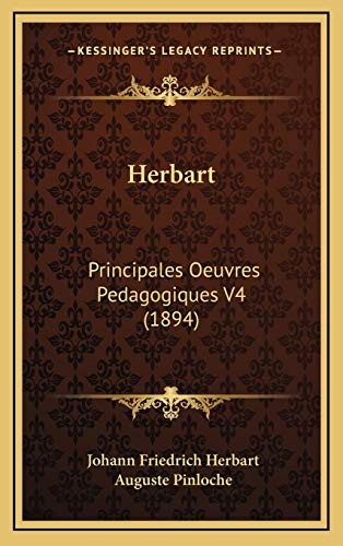 9781166669171: Herbart: Principales Oeuvres Pedagogiques V4 (1894)