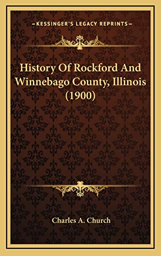 9781166669188: History Of Rockford And Winnebago County, Illinois (1900)