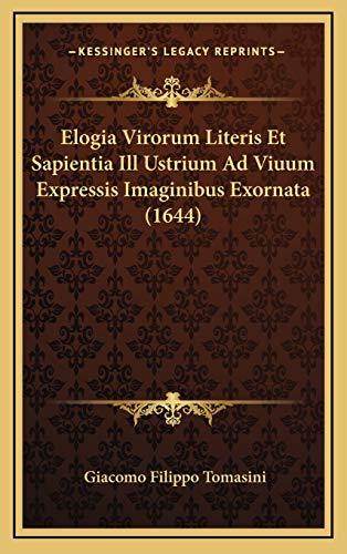 9781166669713: Elogia Virorum Literis Et Sapientia Ill Ustrium Ad Viuum Expressis Imaginibus Exornata (1644)