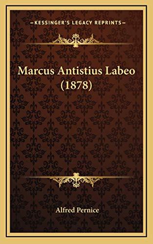 9781166670894: Marcus Antistius Labeo (1878)