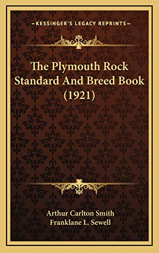 9781166670924: The Plymouth Rock Standard and Breed Book (1921)