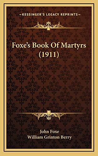 Foxe's Book Of Martyrs (1911): Foxe, John