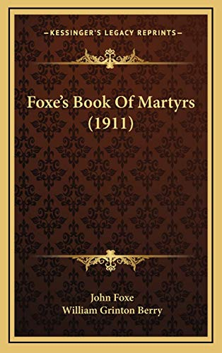 9781166670986: Foxe's Book of Martyrs (1911)