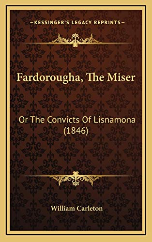 9781166671105: Fardorougha, The Miser: Or The Convicts Of Lisnamona (1846)