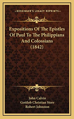 9781166671174: Expositions Of The Epistles Of Paul To The Philippians And Colossians (1842)