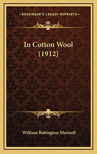 9781166671310: In Cotton Wool (1912)