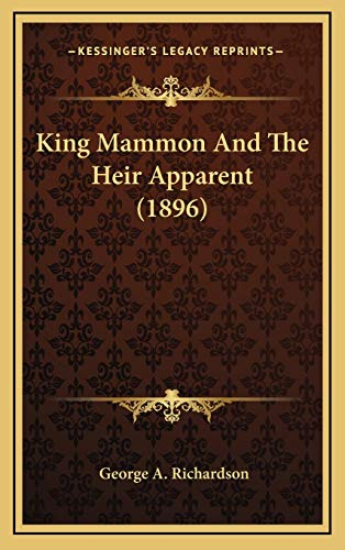 9781166672102: King Mammon and the Heir Apparent (1896)