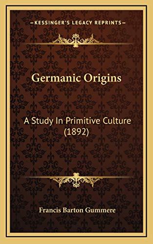 9781166673833: Germanic Origins: A Study In Primitive Culture (1892)