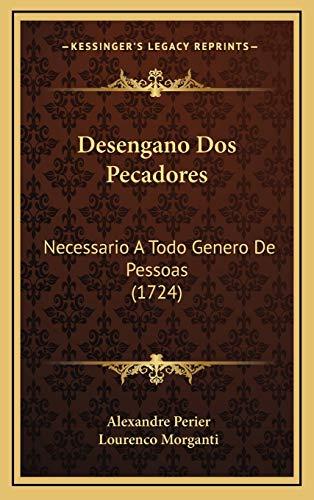 9781166674106: Desengano Dos Pecadores: Necessario A Todo Genero De Pessoas (1724) (Spanish Edition)