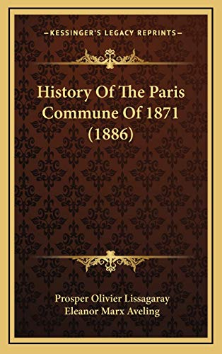 9781166674281: History Of The Paris Commune Of 1871 (1886)