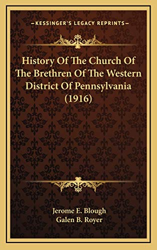 9781166676513: History Of The Church Of The Brethren Of The Western District Of Pennsylvania (1916)