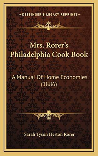 9781166676599: Mrs. Rorer's Philadelphia Cook Book: A Manual Of Home Economies (1886)