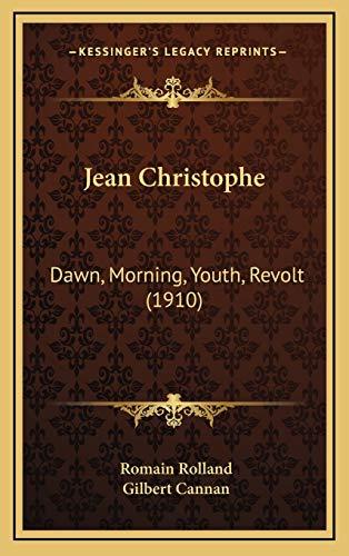 9781166676650: Jean Christophe: Dawn, Morning, Youth, Revolt (1910)