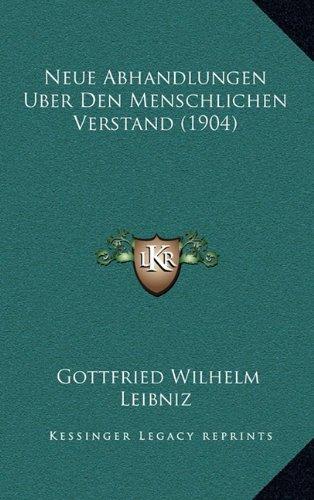 9781166677411: Neue Abhandlungen Uber Den Menschlichen Verstand (1904)