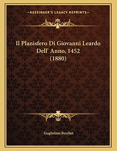9781166679439: Il Planisfero Di Giovanni Leardo Dell' Anno, 1452 (1880) (Italian Edition)