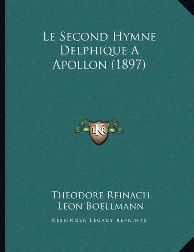 9781166681791: Le Second Hymne Delphique A Apollon (1897) (French Edition)