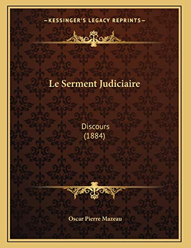 9781166685782: Le Serment Judiciaire: Discours (1884) (French Edition)