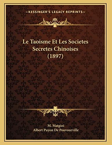 9781166685829: Le Taoisme Et Les Societes Secretes Chinoises (1897) (French Edition)