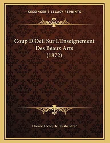 9781166687205: Coup D'Oeil Sur L'Enseignement Des Beaux Arts (1872)